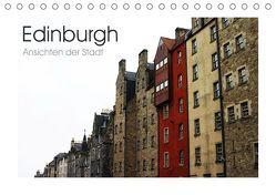 Edinburgh – Ansichten einer Stadt (Tischkalender 2019 DIN A5 quer) von Kegel,  Marco