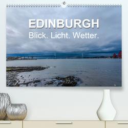 EDINBURGH. Blick. Licht. Wetter. (Premium, hochwertiger DIN A2 Wandkalender 2021, Kunstdruck in Hochglanz) von Creutzburg,  Jürgen