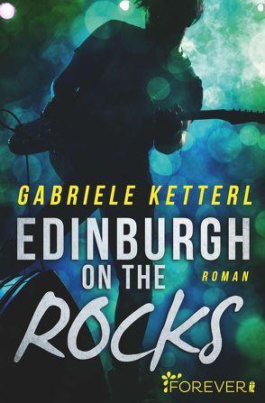 Edinburgh on the Rocks von Ketterl,  Gabriele