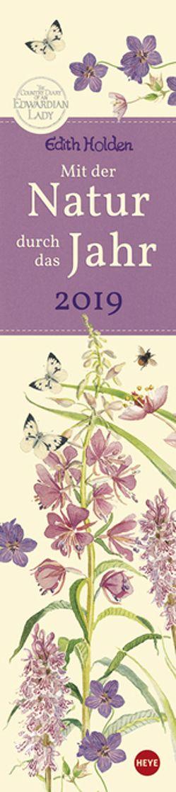 Edith Holden: Mit der Natur durchs Jahr – Kalender 2019 von Heye, Holden,  Edith