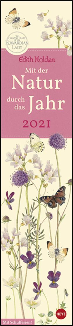 Edith Holden: Mit der Natur durchs Jahr Kalender 2021 von Heye, Holden,  Edith