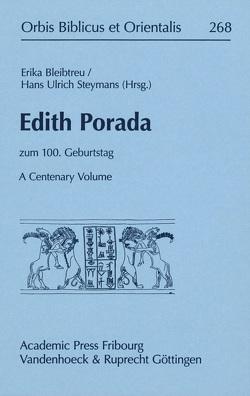Edith Porada – A Centenary Volume von Bleibtreu,  Erika, Steymans,  Hans Ulrich