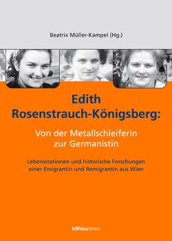 Edith Rosenstrauch-Königsberg: Von der Metallschleiferin zur Germanistin von Müller-Kampel,  Beatrix, Wangermann,  Ernst