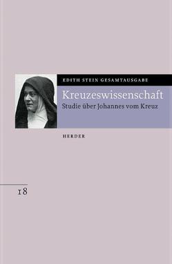 Edith Stein Gesamtausgabe / D: Schriften zu Mystik und Spiritualität / Kreuzeswissenschaft von Dobhan,  Ulrich, Stein,  Edith
