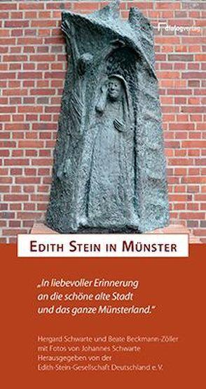 Edith Stein in Münster von Beckmann-Zöller,  Beate, Schwarte,  Dr.,  Johannes, Schwarte,  Hergard