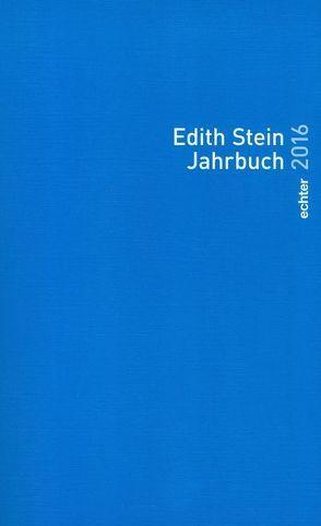 Edith Stein Jahrbuch von Herausgegeben im Auftrag des Teresianischen Karmel in Deutschland und Österreich (Unbeschuhte Karmeliten) unter ständiger Mitarbeit der Edith Stein Gesellschaften in Deutschland und Österreich
