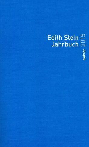 Edith Stein Jahrbuch von im Auftrag des Teresianischen Karmel in Deutschland und Österreich (Unbeschuhte Karmeliten) unter ständiger Mitarbeit der Edith-Stein-Gesellschaft Deutschland und Österreich