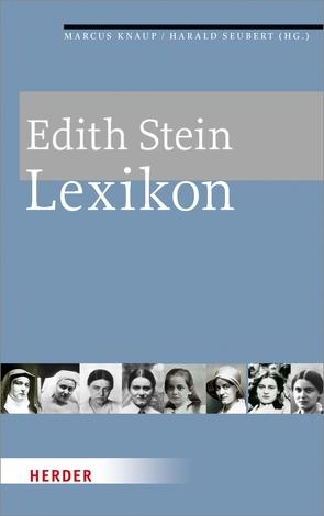 Edith Stein-Lexikon von Gerl-Falkovitz,  Hanna-Barbara, Hähnel,  Martin, Knaup,  Marcus, Raschke,  René, Seubert,  Harald