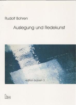 Edition Bohren. / Auslegung und Redekunst. von Bohren,  Rudolf, Nicol,  Martin, Schmidt,  Roger
