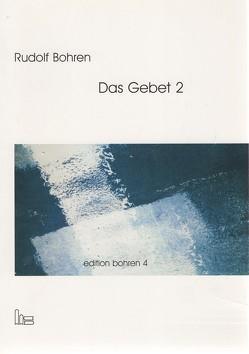 Edition Bohren. / Das Gebet 2. von Bohren,  Rudolf, Josuttis,  Manfred