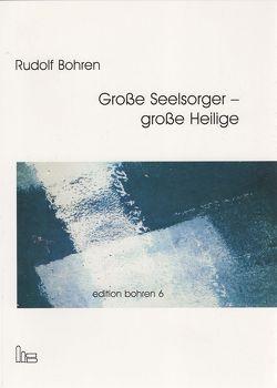 Edition Bohren. / Große Seelsorger – große Heilige. von Bohren,  Rudolf, Stollberg,  Dietrich