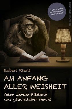 Edition Fachbuch / Am Anfang aller Weisheit von Riedl,  Robert