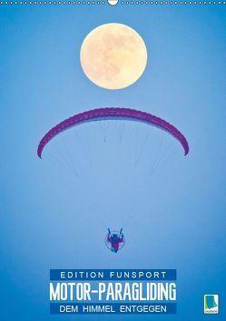 Edition Funsport: Motor-Paragliding – Dem Himmel entgegen (Wandkalender 2019 DIN A2 hoch) von CALVENDO,  k.A.