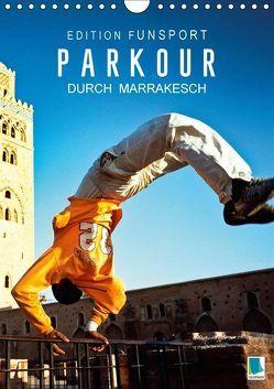 Edition Funsport: Parkour durch Marrakesch (Wandkalender 2018 DIN A4 hoch) von CALVENDO,  k.A.