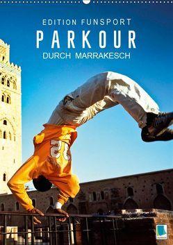 Edition Funsport: Parkour durch Marrakesch (Wandkalender 2019 DIN A2 hoch)
