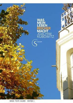 Edition meiner Songs, Texte und Bilder / Was mein Leben reicher macht von kubowitz,  joachim