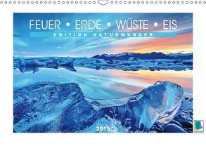 Edition Naturwunder – Feuer, Erde, Wüste, Eis (Wandkalender 2019 DIN A3 quer) von CALVENDO,  k.A.