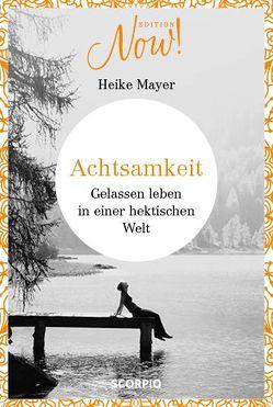 Edition NOW Achtsamkeit von Mayer,  Heike