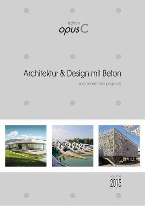 edition opusC – Architektur & Design mit Beton (Volume 2015) von Gläsle,  Jürgen