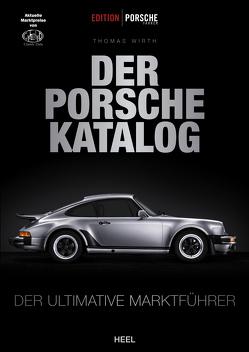 Edition Porsche Fahrer: Der Porsche-Katalog von Wirth,  Thomas