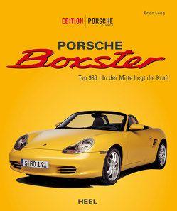 Edition Porsche Fahrer: Porsche Boxster Typ 986 von Long,  Brian