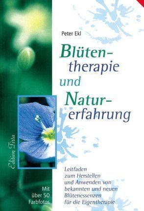 Edition Tirta: Blütentherapie und Naturerfahrung von Ekl,  Peter