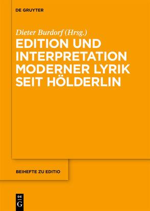 Edition und Interpretation moderner Lyrik seit Hölderlin von Burdorf,  Dieter