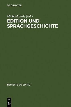 Edition und Sprachgeschichte von Schöller,  Robert, Stolz,  Michael, Viehhauser,  Gabriel