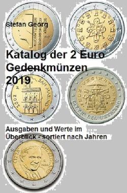 Edition Wirtschaftsingenieurwesen / Katalog der 2 Euro Gedenkmünzen 2019 von Georg,  Stefan
