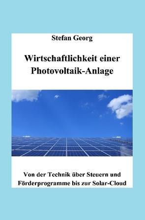Edition Wirtschaftsingenieurwesen / Wirtschaftlichkeit einer Photovoltaik-Anlage von Georg,  Stefan