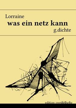 edition zweifelhefte / was ein netz kann von Lorraine,  *