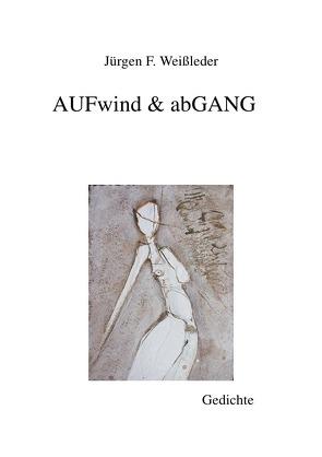 Edition Zweiklang / AUFwind & abGANG von Weißleder,  Jürgen Friedrich
