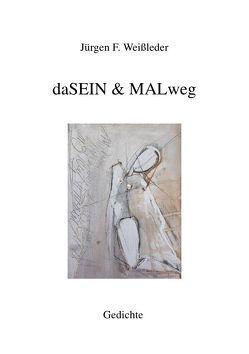 Edition Zweiklang / daSEIN & MALweg von Weißleder,  Jürgen Friedrich