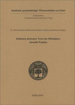 Editionen deutscher Texte des Mittelalters – aktuelle Projekte von Rothenberger,  Eva, Schubert,  Martin, Zinsmeister,  Elke