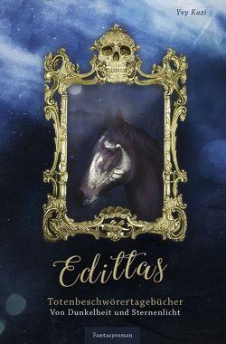 Edittas Totenbeschwörertagebücher / Edittas Totenbeschwörertagebücher II von Kazi,  Yvy