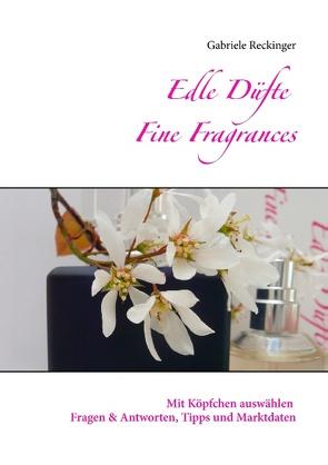 Edle Düfte Fine Fragrances von Reckinger,  Gabriele