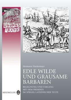 Edle Wilde und grausame Barbaren – Übungstexte von Niedermayr,  Hermann