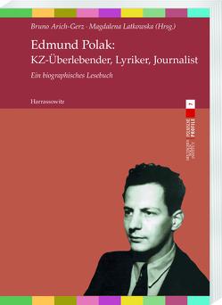 Edmund Polak: KZ-Überlebender, Lyriker, Journalist von Arich-Gerz,  Bruno, Latkowska,  Magdalena