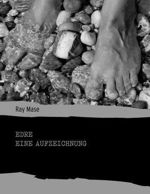 Edre – Eine Aufzeichnung von Mase,  Ray