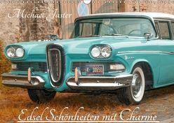 Edsel Schönheiten mit Charme (Wandkalender 2018 DIN A3 quer) von Jaster,  Michael