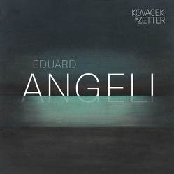 EDUARD ANGELI von Cieslar,  Sophie, Galerie Kovacek & Zetter GmbH, Kovacek-Longin,  Claudia, Reiter,  Jenny, Zetter-Schwaiger,  Sophie