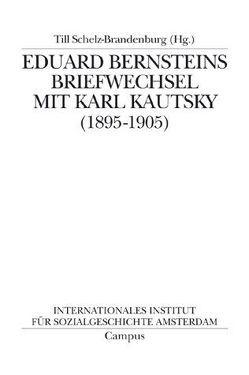 Eduard Bernsteins Briefwechsel mit Karl Kautsky (1895-1905) von Schelz-Brandenburg,  Till, Thurn,  Susanne