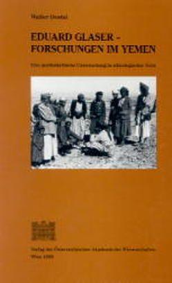 Eduard Glaser – Forschungen in Yemen von Dostal,  Walter