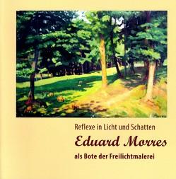 Eduard Morres als Bote der Freilichtmalerei von Steinert,  Brigitte, Stephani,  Brigitte