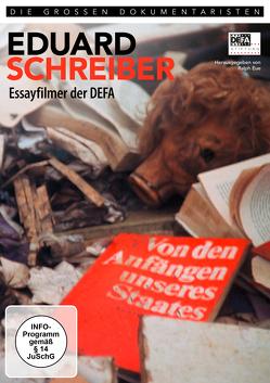EDUARD SCHREIBER – Essayfilmer der DEFA von Eue,  Ralph, Schreiber,  Eduard