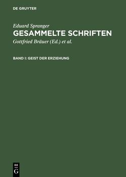 Eduard Spranger: Gesammelte Schriften / Geist der Erziehung von Bähr,  Hans Walter, Bräuer,  Gottfried, Spranger,  Eduard