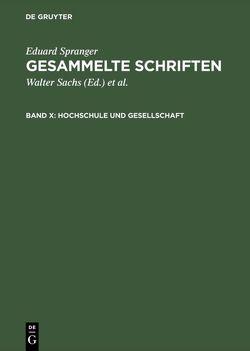 Eduard Spranger: Gesammelte Schriften / Hochschule und Gesellschaft von Bähr,  Hans Walter, Sachs,  Walter, Spranger,  Eduard