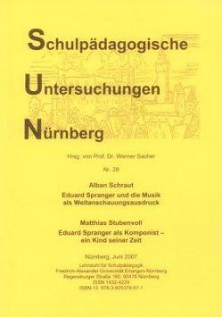 Eduard Spranger und die Musik als Weltanschauungsausdruck. von Sacher,  Werner, Schraut,  Alban, Stubenvoll,  Matthias