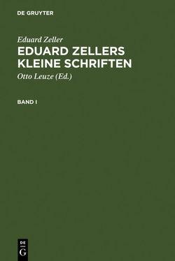 Eduard Zellers Kleine Schriften von Diels,  Hermann, Holl,  Karl, Leuze,  Otto, Zeller,  Eduard