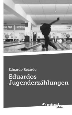 Eduardos Jugenderzählungen von Retardo,  Eduardo